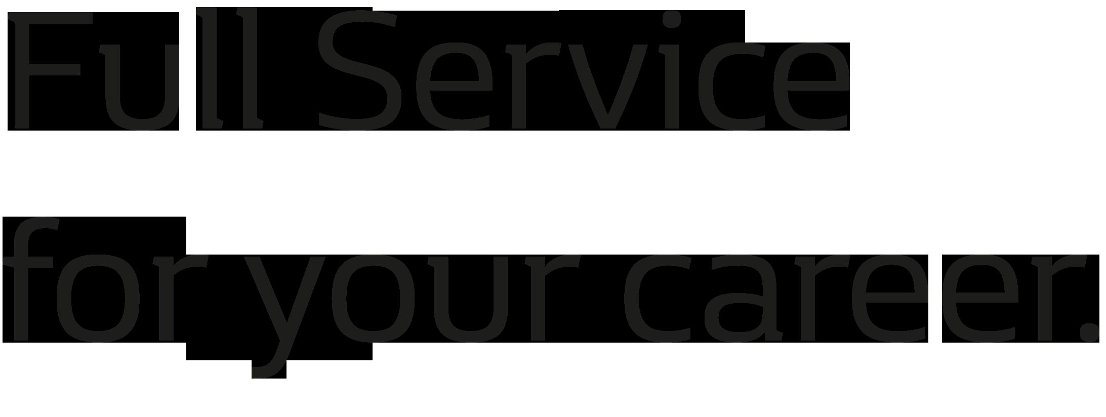 Full             Service für Ihre Karriere